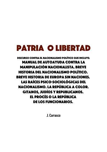 Patria o Libertad: Discurso contra la manipulación nacionalista ...