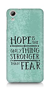 AMEZ hope is the only thing stronger than fear Back Cover For HTC Desrie 826