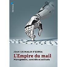 L'empire du mail: Management, contrôle et solitude