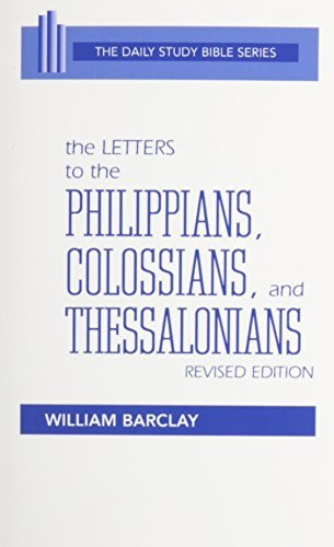 The Letters to the Philippians, Colossians, and Thessalonians (Daily Study Bible (Westminster Paperback)) by William Barclay (1975-08-01)