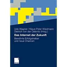 Das Internet der Zukunft: Bewährte Erfolgstreiber und neue Chancen