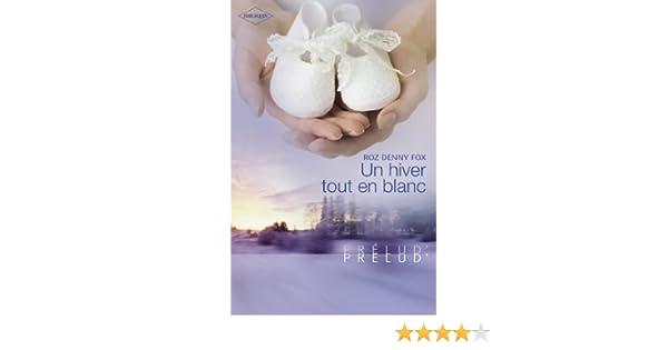 Un hiver tout en blanc (Harlequin Prélud) (Prelud) (French Edition)