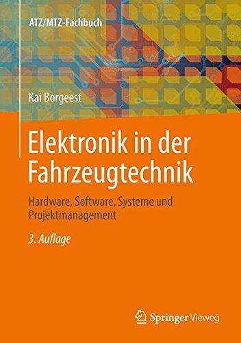 Elektronik-werkstatt (Elektronik in der Fahrzeugtechnik: Hardware, Software, Systeme und Projektmanagement (ATZ/MTZ-Fachbuch))