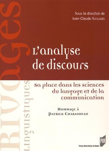 L'analyse de discours : Sa place dans les sciences du langage et de la communication