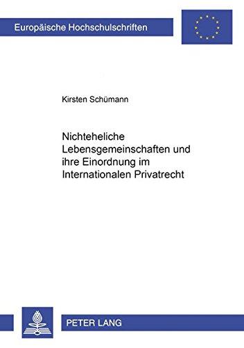 Nichteheliche Lebensgemeinschaften und ihre Einordnung im Internationalen Privatrecht (Europäische Hochschulschriften Recht / Reihe 2: Rechtswissenschaft / Series 2: Law / Série 2: Droit, Band 3116)