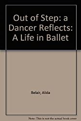 Out Of Step: A Life in Ballet
