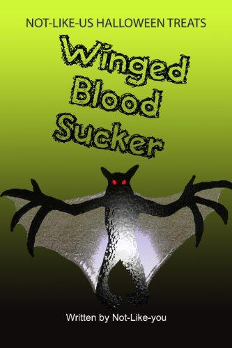 Winged Blood Sucker - FULL TEXT VERSION (NOT-LIKE-US HALLOWEEN TREATS Book 3) (English Edition)