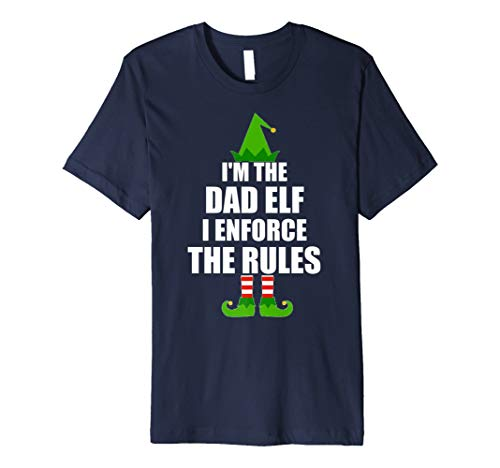 I 'm The Dad Elf I, die Umsetzung Rules T Shirt