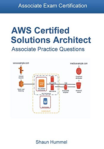 AWS Certified Solutions Architect Associate Exam: 300+ Practice Questions por Shaun Hummel