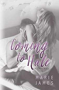 Coming to Hale: Hale Series Book 1 by [James, Marie]