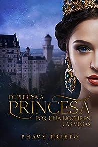De Plebeya a Princesa: Por una noche en las Vegas par Phavy Prieto