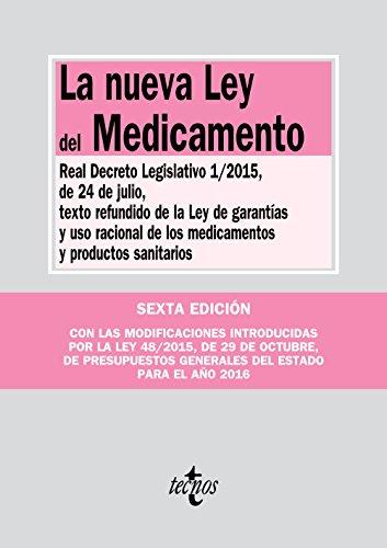 La nueva Ley del Medicamento: Real Decreto Legislativo 1/2015, de 24 de julio, texto refundido de la Ley de Garantías y uso racional de los (Derecho - Biblioteca De Textos Legales) por Editorial Tecnos