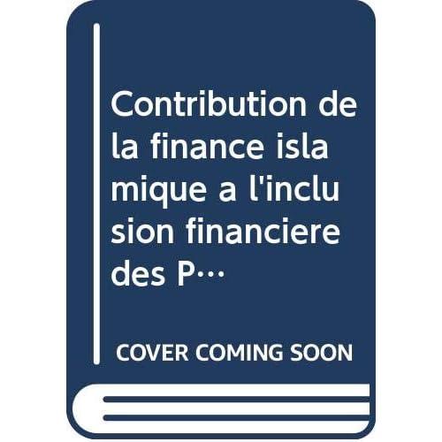 Contribution de la finance islamique a l'inclusion financiere des PME