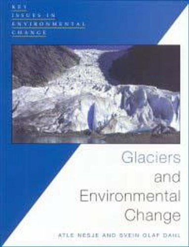Glaciers and Environmental Change (Key Issues in Environmental Change) 1st edition by Nesje, Atle, Dahl, Svein Olat (2000) Paperback