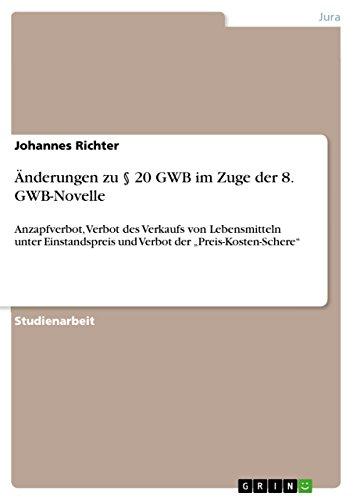Änderungen zu § 20 GWB im Zuge der 8. GWB-Novelle: Anzapfverbot, Verbot des Verkaufs von Lebensmitteln unter Einstandspreis und Verbot der