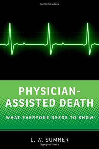 Physician-Assisted Death: What Everyone Needs to Know®