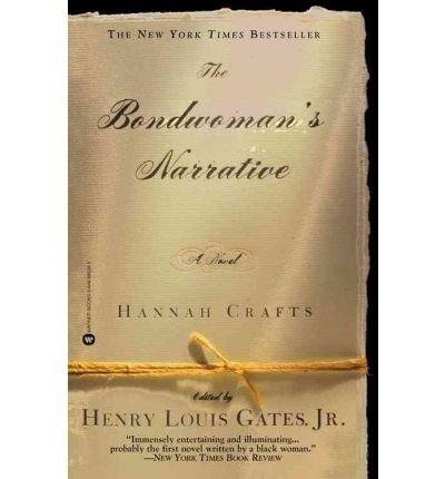 [(The Bondwoman's Narrative)] [Author: Hannah Crafts] published on (April, 2003)