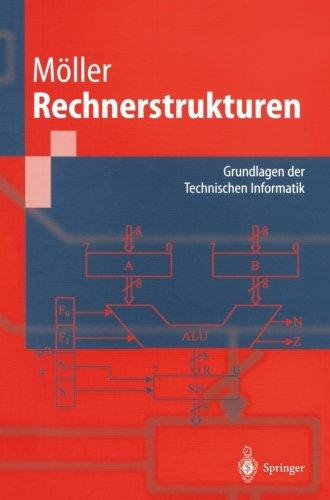 Rechnerstrukturen: Grundlagen der Technischen Informatik (Springer-Lehrbuch) (German Edition)