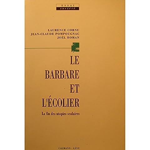 Laurence Cornu - LAURENCE CORNU/POMPOUGNAC le barbare et l'ecolier -