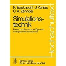 Simulationstechnik: Entwurf und Simulation von Systemen auf digitalen Rechenautomaten (Hochschultext)