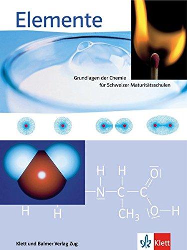 Elemente: Grundlagen der Chemie für Schweizer Maturitätschulen / Schulbuch