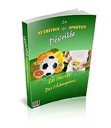La Nutrition des Sportifs Dévoilée - Les Secrets des Champions