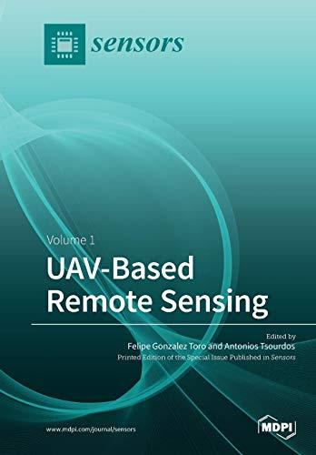 UAV-Based Remote Sensing: Volume 1 -