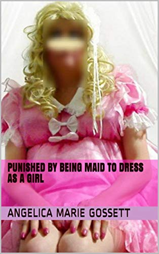 Punished by being Maid to dress as a girl (English Edition) Marie Petticoat