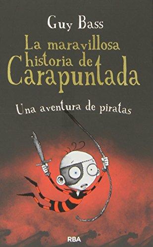 La maravillosa historia de Carapuntada 2: Una aventura de piratas (FICCIÓN KIDS) por GUY BASS