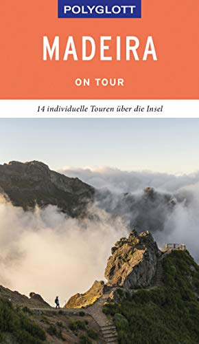 POLYGLOTT on tour Reiseführer Madeira: Individuelle Touren über die Insel