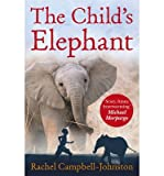 [(The Childs Elephant)] [ By (author) Rachel Campbell-Johnston ] [April, 2014]