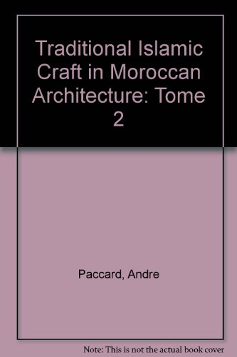 Vol.2 traditional islamic craft in marocean archit...
