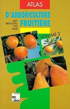 ATLAS D'ARBORICULTURE FRUITIERE. Tome 2, Poirier, pommer, nashi, 3ème édition revue et corrigée