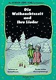 Die Weihnachtszeit und ihre Lieder: Mit einer leichten Gitarrenanleitung - Reinhold Pomaska