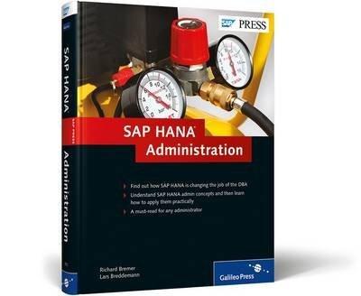 [(SAP HANA Administration)] [By (author) Breddemann Bremer] published on (October, 2014) par Breddemann Bremer