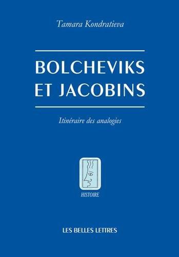 Bolcheviks Et Jacobins: Itineraire Des Analogies (Histoire) par Tamara Kondratieva
