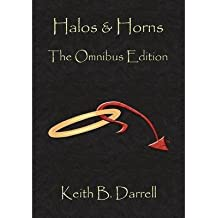 [ Halos & Horns: The Omnibus Edition Darrell, Keith B. ( Author ) ] { Paperback } 2014