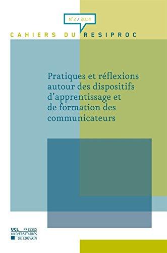 Pratiques et réflexions autour des dispositifs d'apprentissage et de formation des communicateurs par (Reliure inconnue - Dec 31, 2014)