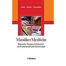 MusikerMedizin: Diagnostik, Therapie und Prävention von musikerspezifischen Erkrankungen