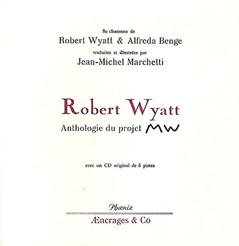 Robert Wyatt : Anthologie du projet MW (1CD