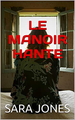 LE MANOIR HANTE (French Edition)