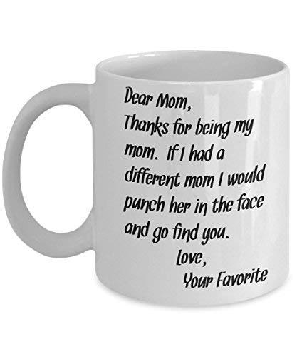 Dear Mom dank für Being My Mom, wenn i had a verschiedenen Mom Funny Kaffee Becher aus Tochter Sohn muss Mothers Day Gifts Tassen, billig unter 20 11oz weiß (Day Becher Kaffee Mothers)