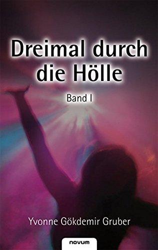 Dreimal durch die H????lle - Band 1 (German Edition) by Yvonne Gruber (2008-10-01)