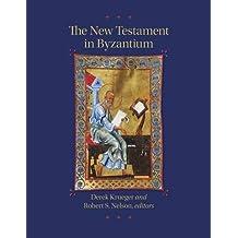 The New Testament in Byzantium (Dumbarton Oaks Byzantine Symposia and Colloquia)