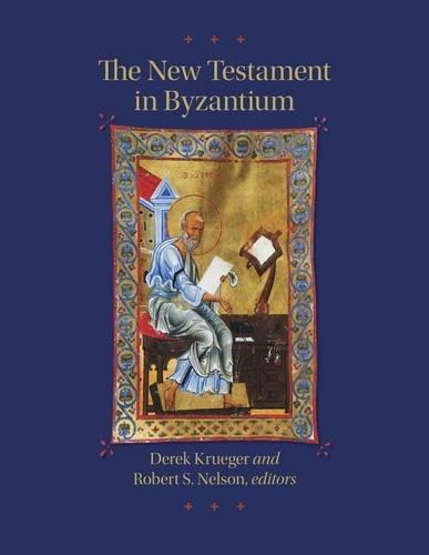 The New Testament in Byzantium (Dumbarton Oaks Byzantine Sympo) por Derek Krueger