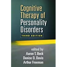 Cognitive Therapy of Personality Disorders