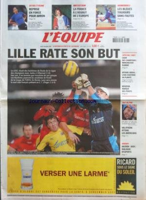 EQUIPE (L') [No 18792] du 08/12/2005 - ATHLETISME - REPRISE EN FORCE POUR ARRON - NATATION - LA FRANCE A L'ASSAUT DE L'EUROPE - HANDBALL - LES BLEUES TOUJOURS SANS FAUTES - LILLE RATE SON BUT - SPECIAL FOOT - LIGUE DES CHAMPIONS MANCHESTER ELIMINE - AFFAIRE ABIDAL LYON CONFIRME SA PLAINTE - BENZEMA MARQUE DES POINTS - SKI ALPIN - VAL-D'ISERE ATTEND LES AMERICAINS - RUGBY - JAUZION - JACK DIALOGUE D'EXPERTS par Collectif