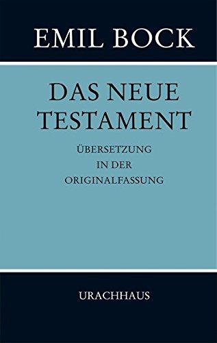 Das Neue Testament: Übersetzung in der Originalfassung