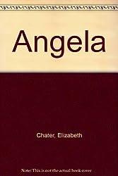 Angela by Elizabeth Chater (1982-02-12)