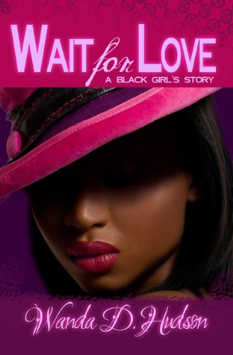 Wait for Love: A Black Girl's Story (English Edition)